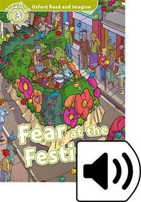 Oxford Read and Imagine: Level 3:: Fear at the Festival