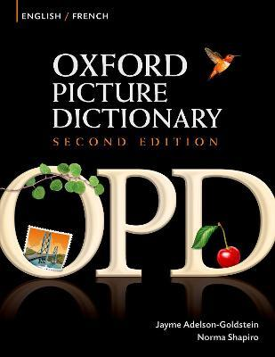 Oxford Picture Dictionary Second Edition: English-French Edition : Bilingual Dictionary for French-speaking teenage and adult students of English