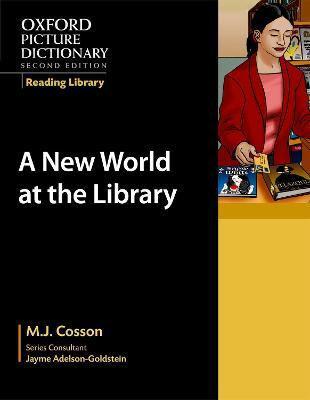 Oxford Picture Dictionary Reading Library: A New World at the Library