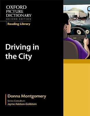 Oxford Picture Dictionary Reading Library: Driving in the City