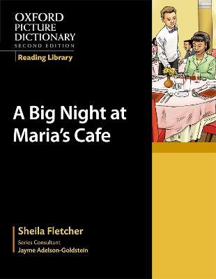 Oxford Picture Dictionary Reading Library: A Big Night at Maria's Cafe