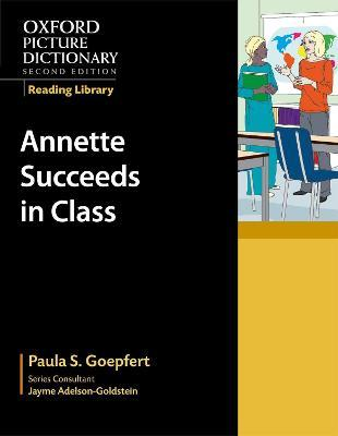 Oxford Picture Dictionary Reading Library: Annette Succeeds in Class