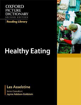 Oxford Picture Dictionary Reading Library: Healthy Eating