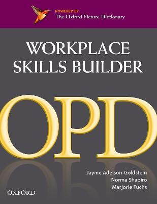 Oxford Picture Dictionary Second Edition: Workplace Skills Builder Edition