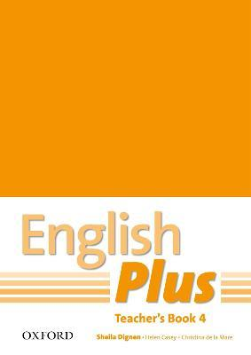 English Plus: 4: Teacher's Book with Photocopiable Resources: English Plus: 4: Teacher's Book with photocopiable resources 4