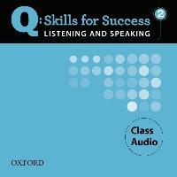 Q Skills for Success Listening and Speaking: 2: Class CD
