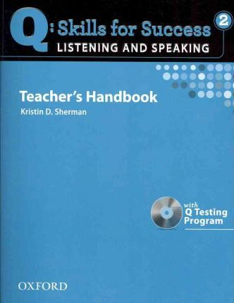 Q Skills for Success: Listening and Speaking 2: Teacher's Book with Testing Program CD-ROM