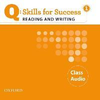 Q Skills for Success: Reading and Writing 1: Class CD