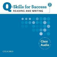 Q Skills for Success: Reading and Writing 2: Class CD