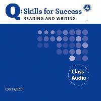 Q Skills for Success: Reading and Writing 4: Class CD