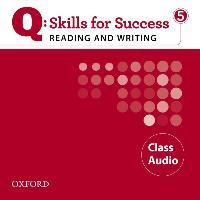 Q Skills for Success: Reading and Writing 5: Class CD