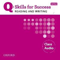 Q Skills for Success Reading and Writing: Intro: Class CD