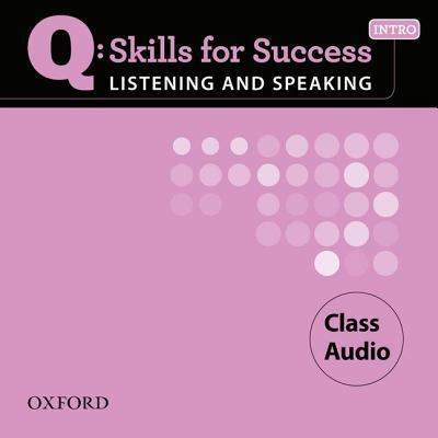 Q Skills for Success Listening and Speaking: Intro: Class CD