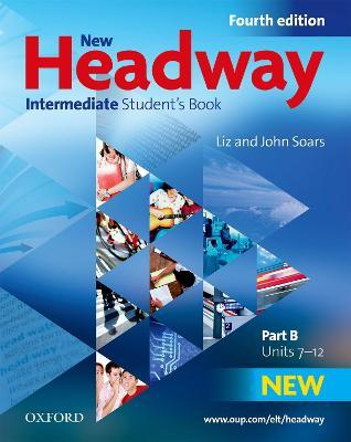 New Headway: Intermediate B1: Student's Book B: The world's most trusted English course