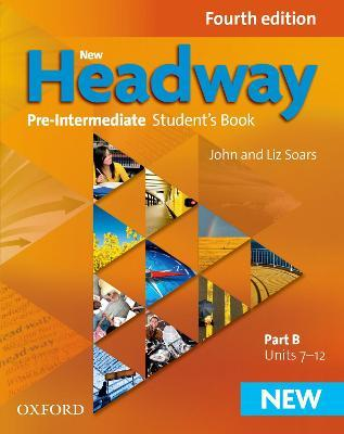 New Headway: Pre-Intermediate A2 - B1: Student's Book B