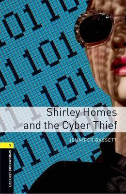 Oxford Bookworms Library: Level 1:: Shirley Homes and the Cyber Thief audio CD pack