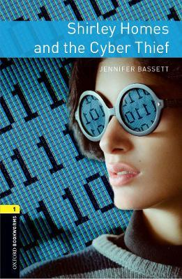 Oxford Bookworms Library: Level 1:: Shirley Homes and the Cyber Thief