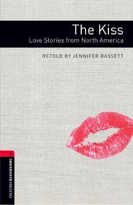 Oxford Bookworms Library: Level 3:: The Kiss: Love Stories from North America