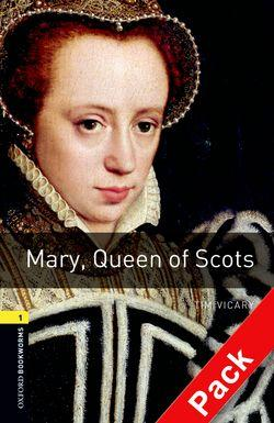 Oxford Bookworms Library: Level 1:: Mary, Queen of Scots audio CD pack