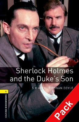 Oxford Bookworms Library: Level 1:: Sherlock Holmes and the Duke's Son audio CD pack