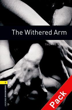 Oxford Bookworms Library: Stage 1: The Withered Arm: Oxford Bookworms Library: Level 1:: The Withered Arm audio CD pack 400 Headwords