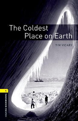 Oxford Bookworms Library: Level 1: The Coldest Place on Earth: Oxford Bookworms Library: Level 1:: The Coldest Place on Earth audio CD pack 400 Headwords
