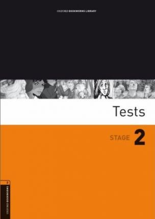 Oxford Bookworms Library: Stage 2: Tests: 700 Headwords