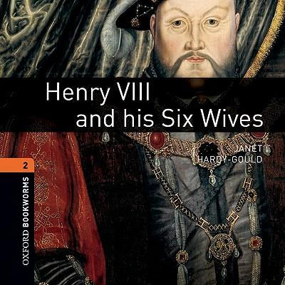 Henry VIII and His Six Wives: 700 Headwords