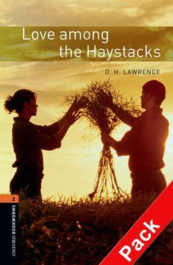 Oxford Bookworms Library: Stage 2: Love Among the Haystacks: Oxford Bookworms Library: Level 2:: Love Among the Haystacks audio CD pack 700 Headwords