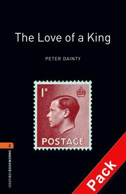 Oxford Bookworms Library: Level 2:: The Love of a King audio CD pack