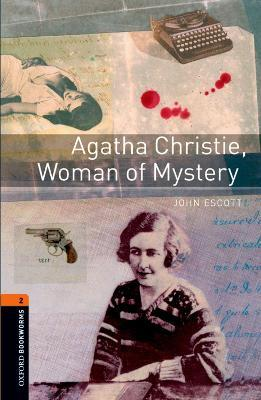 Oxford Bookworms Library: Level 2: Agatha Christie, Woman of Mystery: Oxford Bookworms Library: Level 2:: Agatha Christie, Woman of Mystery 700 Headwords