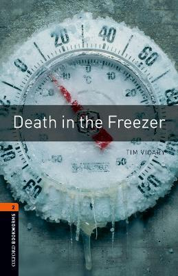 Oxford Bookworms Library: Level 2: Death in the Freezer: Oxford Bookworms Library: Level 2:: Death in the Freezer 700 Headwords
