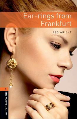 Oxford Bookworms Library: Level 2:: Ear-rings from Frankfurt