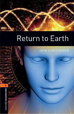 Oxford Bookworms Library: Level 2:: Return to Earth