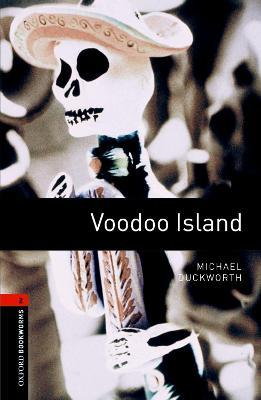 Oxford Bookworms Library: Level 2: Voodoo Island: Oxford Bookworms Library: Level 2:: Voodoo Island 700 Headwords