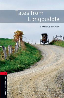 Oxford Bookworms Library: Level 2: Tales from Longpuddle: Oxford Bookworms Library: Level 2:: Tales from Longpuddle 700 Headwords