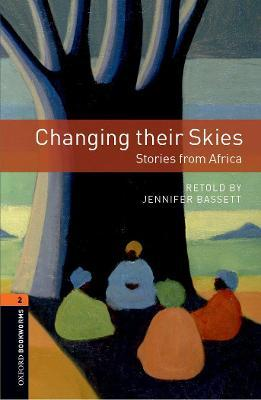 Oxford Bookworms Library: Level 2:: Changing their Skies: Stories from Africa
