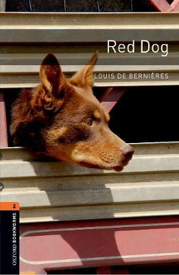 Oxford Bookworms Library: Level 2: Red Dog: Oxford Bookworms Library: Level 2:: Red Dog 700 Headwords
