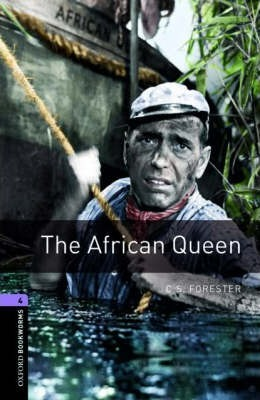 Oxford Bookworms Library: Level 4:: The African Queen