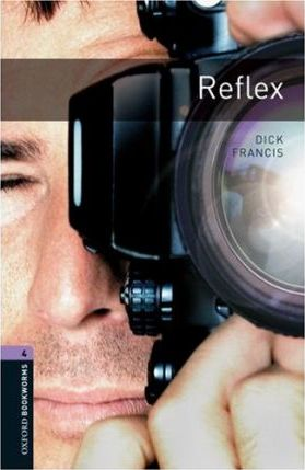 Oxford Bookworms Library: Stage 4: Reflex