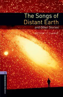 Oxford Bookworms Library: Level 4:: The Songs of Distant Earth and Other Stories