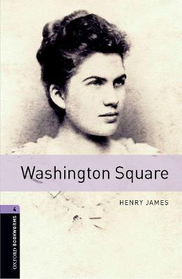 Oxford Bookworms Library: Stage 4: Washington Square: Oxford Bookworms Library: Level 4:: Washington Square 1400 Headwords