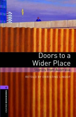 Oxford Bookworms Library: Level 4:: Doors to a Wider Place: Stories from Australia