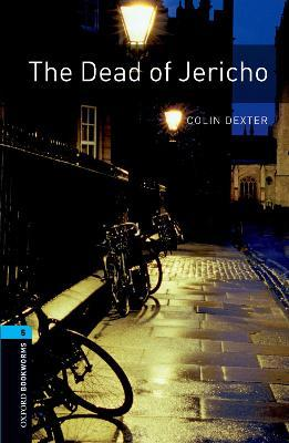 The The Oxford Bookworms Library: Stage 5: The Dead of Jericho: Oxford Bookworms Library: Level 5:: The Dead of Jericho 1800 Headwords