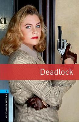Oxford Bookworms Library: Level 5:: Deadlock