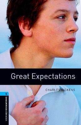 Oxford Bookworms Library: Stage 5: Great Expectations: Oxford Bookworms Library: Level 5:: Great Expectations 1800 Headwords