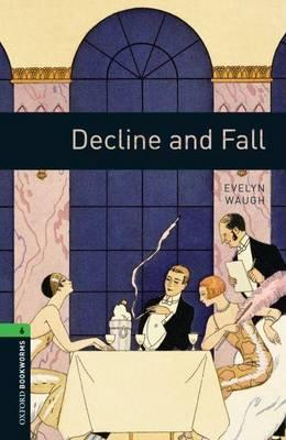 Oxford Bookworms Library: Level 6:: Decline and Fall