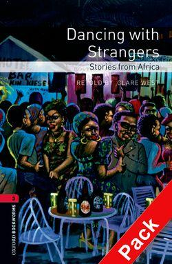 Oxford Bookworms Library: Level 3: Dancing with Strangers: Stories from Africa: World Stories