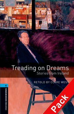 Oxford Bookworms Library: Level 5:: Treading on Dreams: Stories from Ireland audio CD pack
