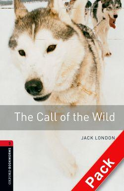 Oxford Bookworms Library: Level 3:: The Call of the Wild audio CD pack